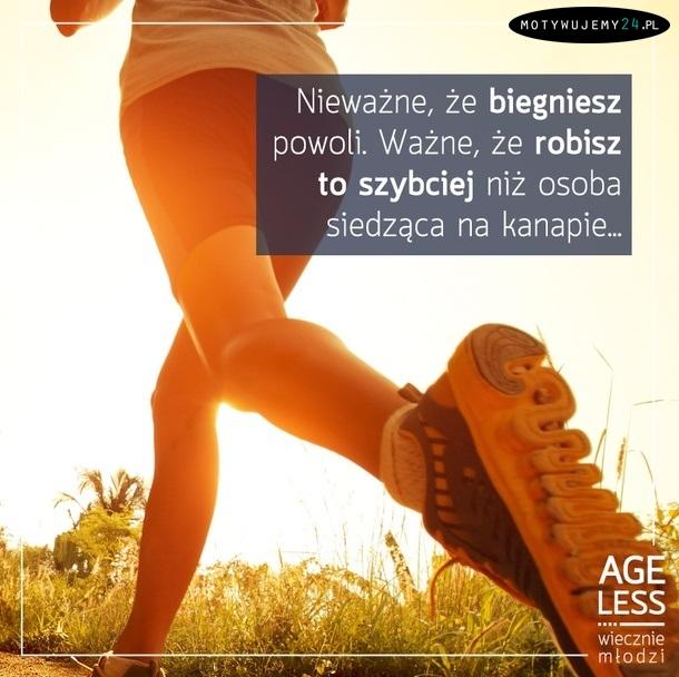 Nieważne, że biegniesz powoli...