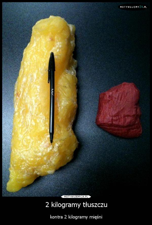 2 kilogramy tłuszczu