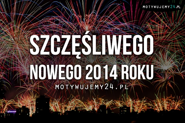 Szczęśliwego Nowego 2014 Roku!