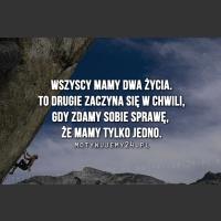 Wszyscy mamy dwa życia...